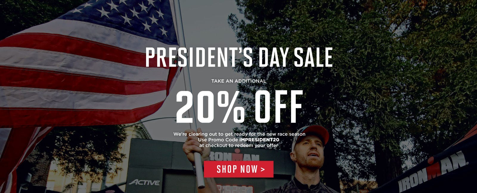 IRONMAN President's Day Sale - Take an Additional 20% off